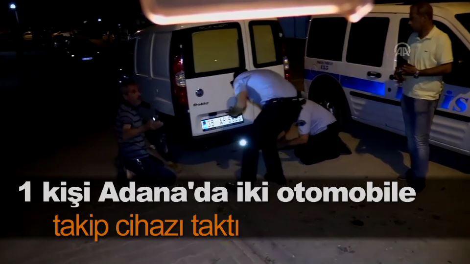 1 kişi Adana'da iki otomobile takip cihazı taktı