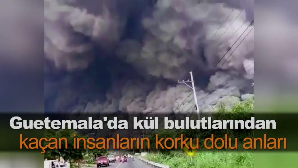 Guetemala'da kül bulutlarından kaçan insanların korku dolu anları