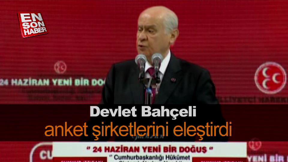 MHP lideri anket şirketlerinin algı çalışmasını eleştirdi