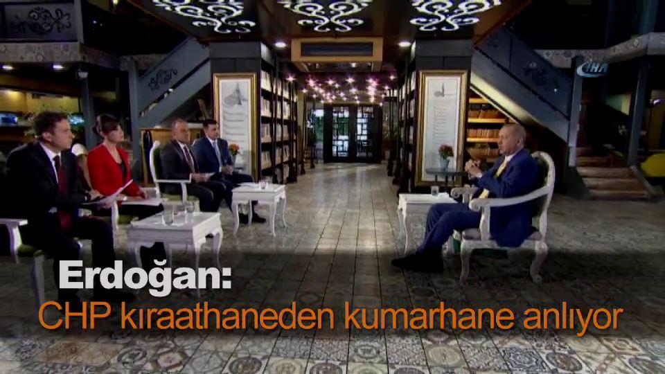 Erdoğan: CHP kıraathaneden kumarhane anlıyor
