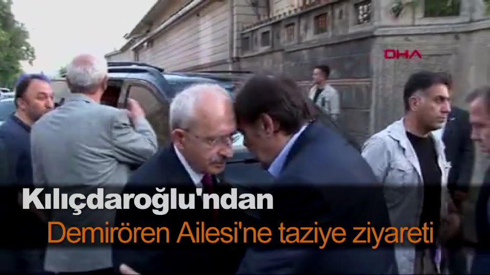 Kılıçdaroğlu'ndan Demirören Ailesi'ne taziye ziyareti