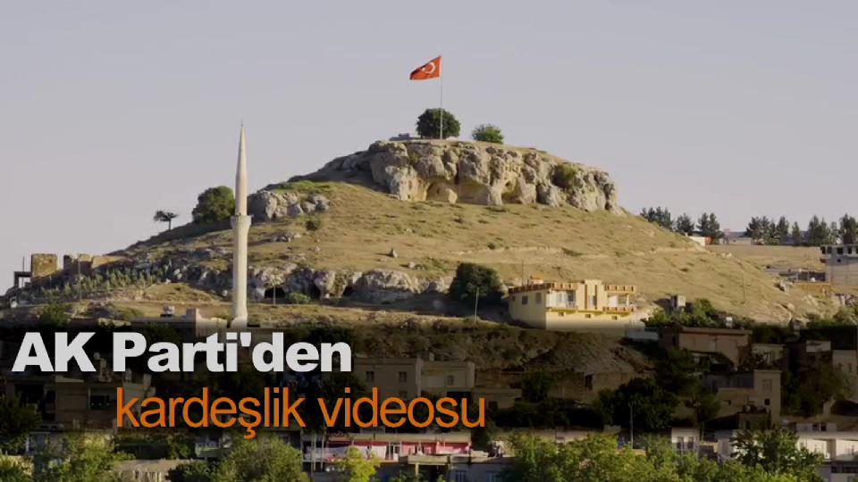 AK Parti'den kardeşlik videosu 1