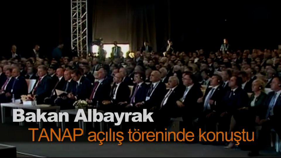 Bakan Albayrak TANAP açılış töreninde konuştu