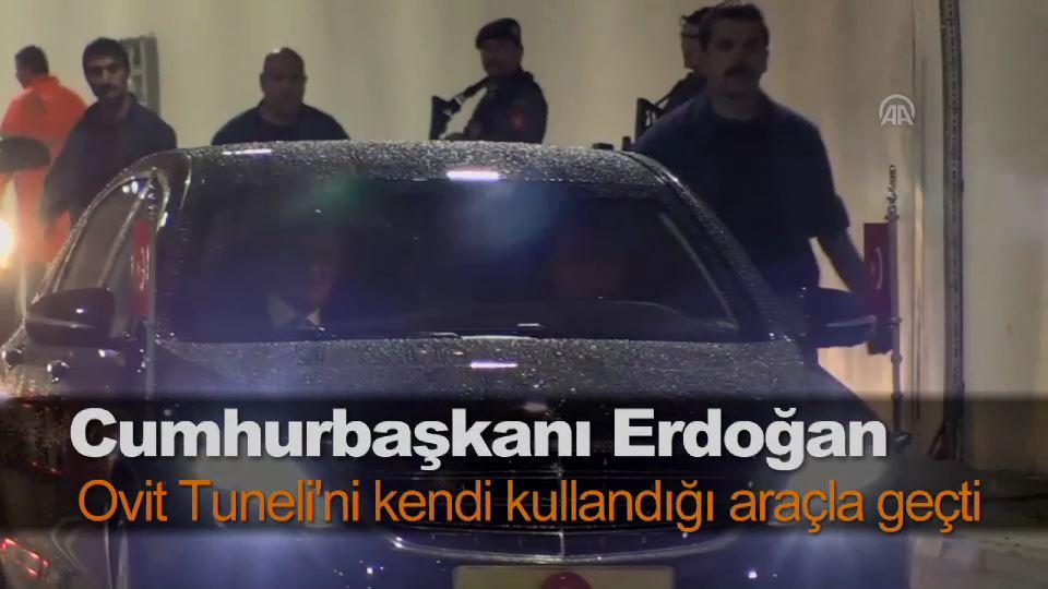 Cumhurbaşkanı Erdoğan, Ovit Tuneli'ni kendi kullandığı araçla geçti