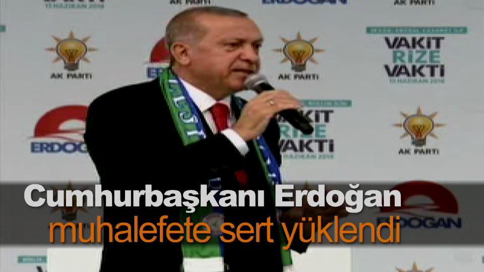 Erdoğan muhalefete sert yüklendi