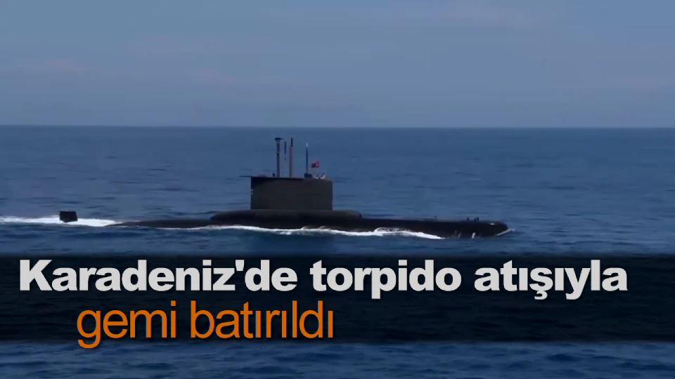 Karadeniz'de torpido atışıyla gemi batırıldı