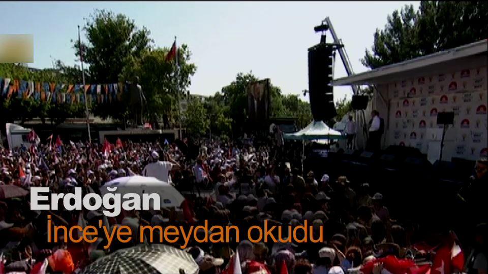 Erdoğan, İnce'ye meydan okudu