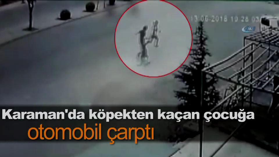 Karaman'da köpekten kaçan çocuğa otomobil çarptı