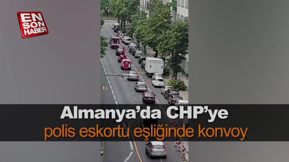 Almanya'da CHP'ye polis eskortu eşliğinde konvoy