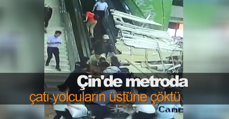 Çin'de metroda çatı yolcuların üstüne çöktü