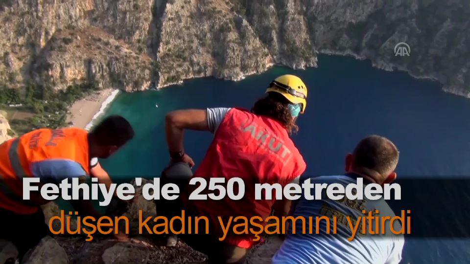 Fethiye'de 250 metreden düşen kadın yaşamını yitirdi