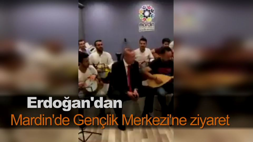 Erdoğan'dan Mardin'de Gençlik Merkezi'ne ziyaret