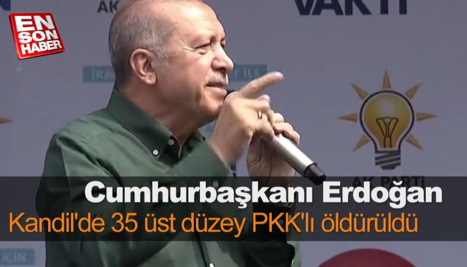 Erdoğan: Kandil'de 35 üst düzey PKK'lı öldürüldü