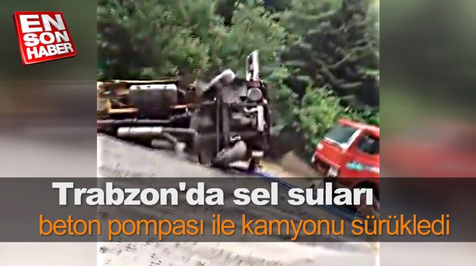 Trabzon'da sel suları beton pompası ile kamyonu sürükledi