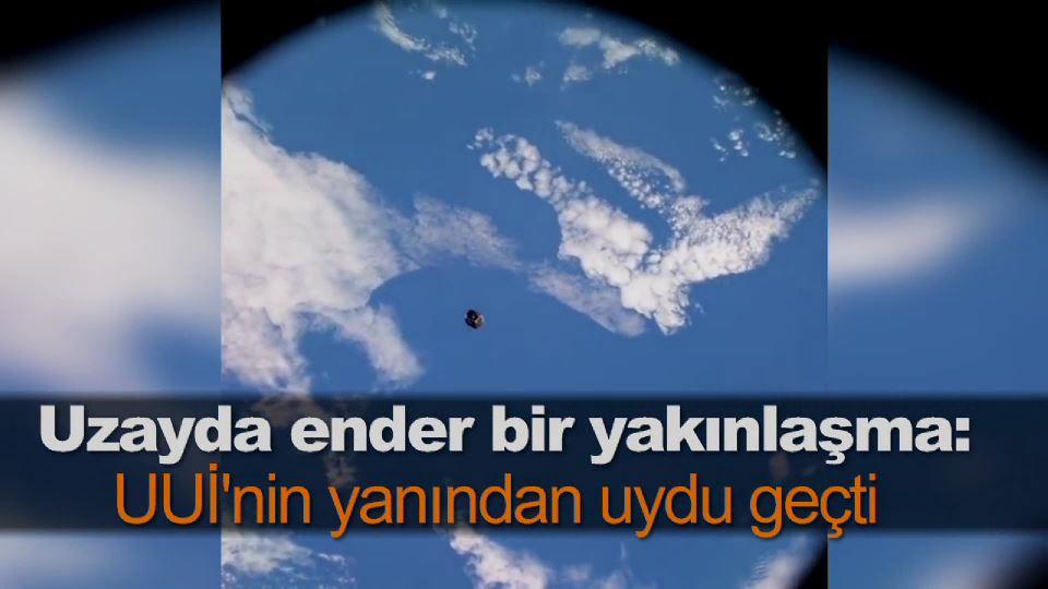 Uzayda ender bir yakınlaşma: UUİ'nin yanından uydu geçti