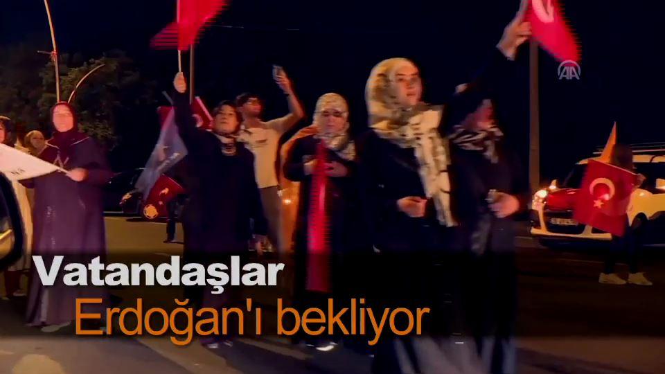 Vatandaşlar Erdoğan'ı bekliyor