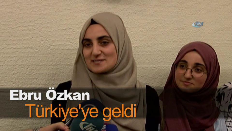 Ebru Özkan Türkiye'ye geldi