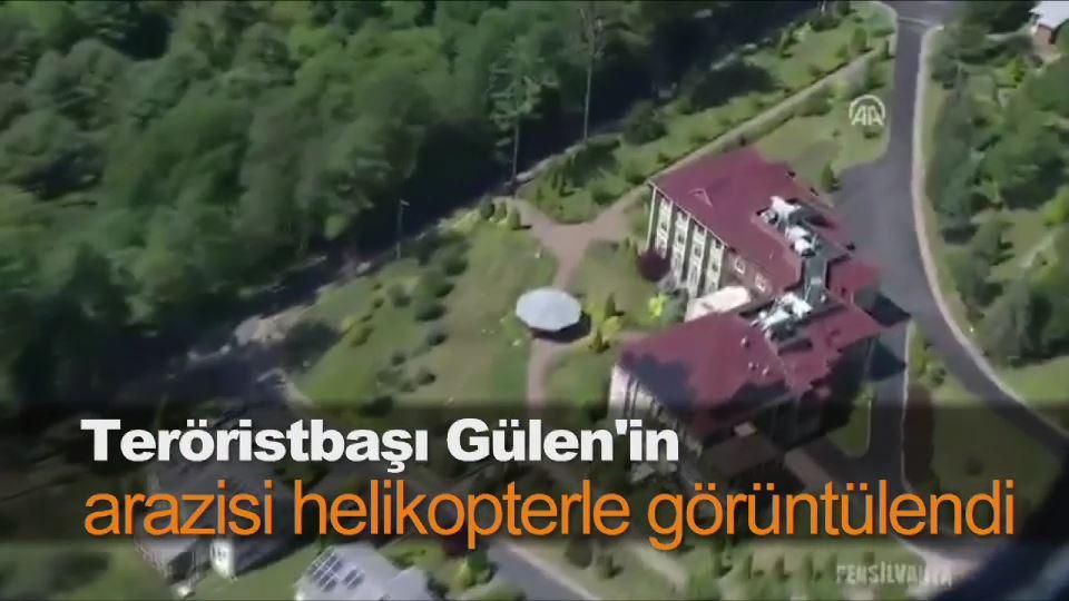 Teröristbaşı Gülen'in arazisi helikopterle görüntülendi