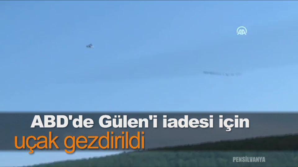 ABD'de Gülen'i iadesi için uçak gezdirildi