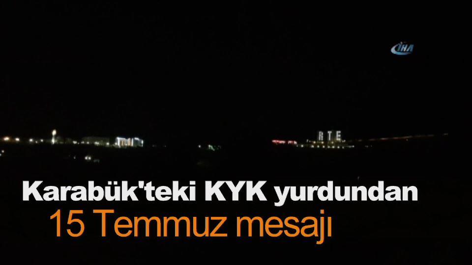 Karabük'teki KYK yurdundan 15 Temmuz mesajı